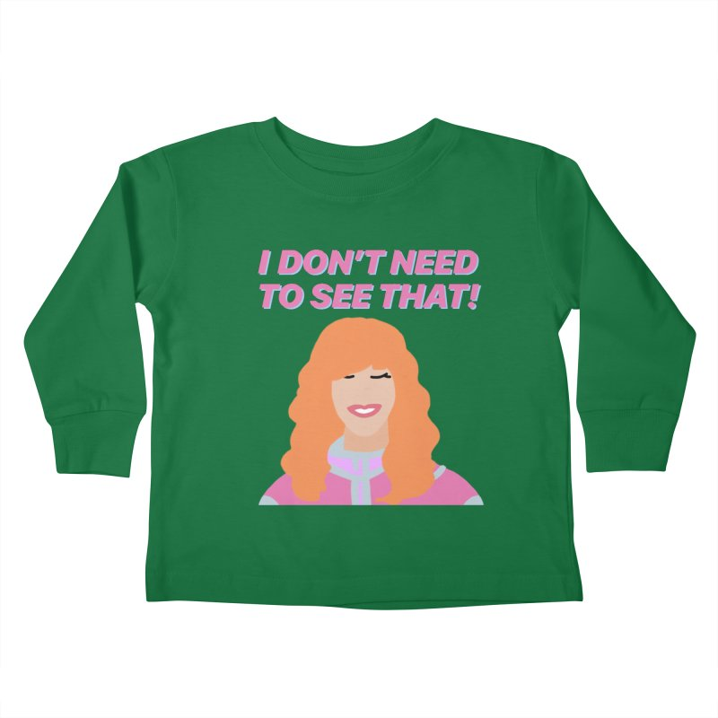 I DON'T NEED TO SEE THAT! - Valerie Cherish Comeback Kids Toddler Longsleeve T-Shirt by everythingiconic's Artist Shop