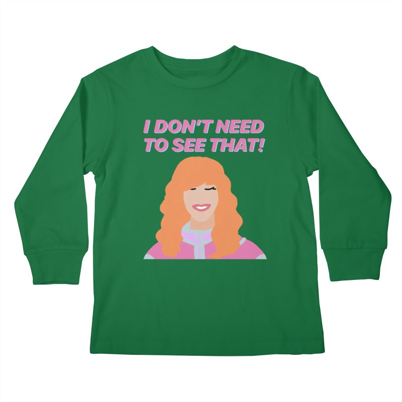 I DON'T NEED TO SEE THAT! - Valerie Cherish Comeback Kids Longsleeve T-Shirt by everythingiconic's Artist Shop