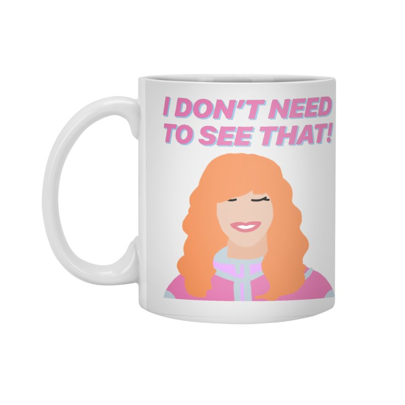 I DON'T NEED TO SEE THAT! - Valerie Cherish Comeback Accessories Mug by everythingiconic's Artist Shop
