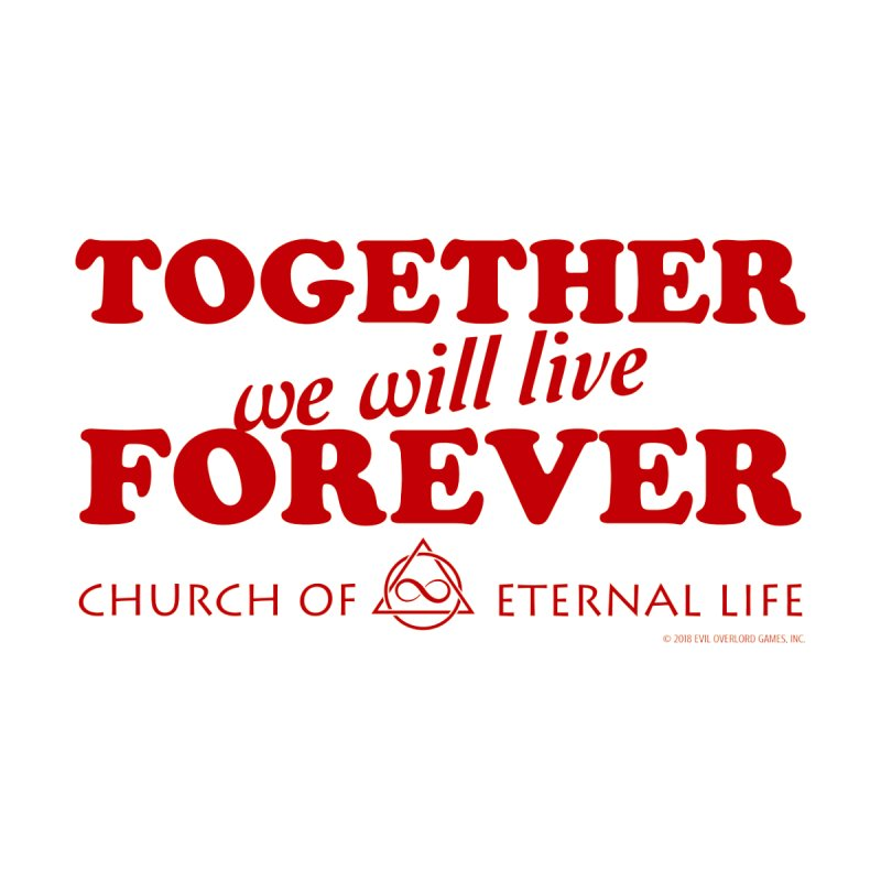 Together Forever - Church of Eternal Life Men's Sweatshirt by Evil Overlord Games - The Shop!