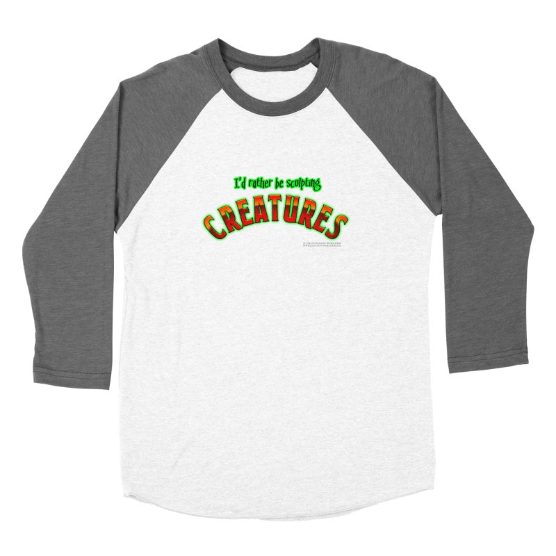 I'd rather be sculpting creatures Men's Baseball Triblend Longsleeve T-Shirt by The Evocative Workshop's SFX Art Studio Shop