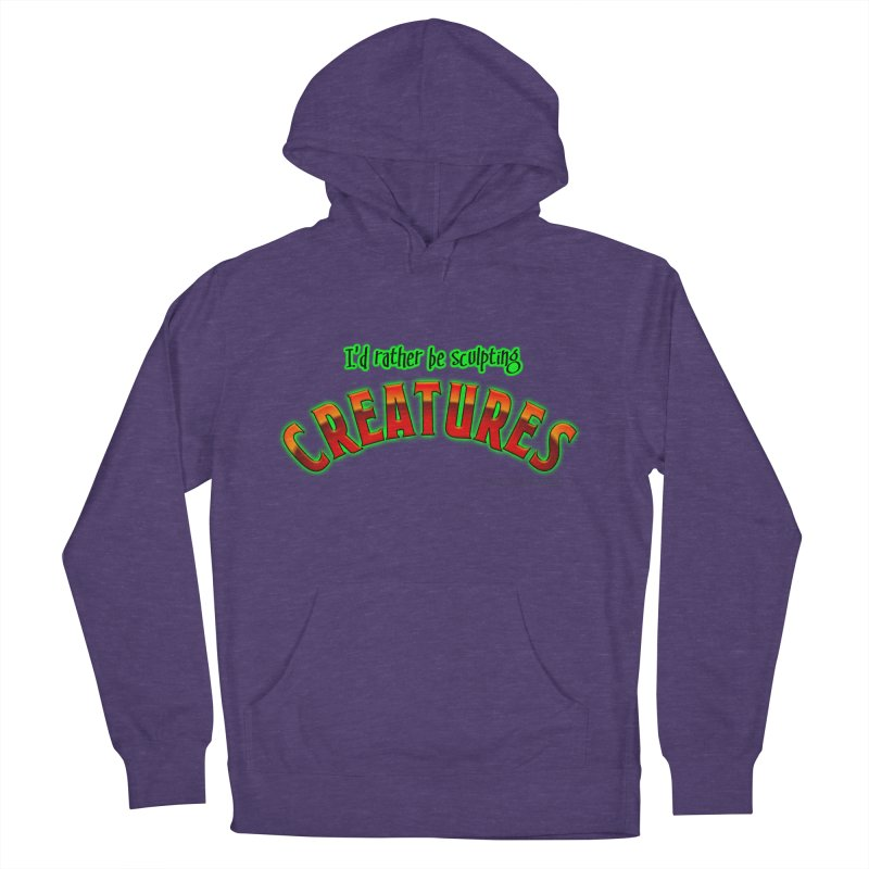 I'd rather be sculpting creatures Men's French Terry Pullover Hoody by The Evocative Workshop's SFX Art Studio Shop