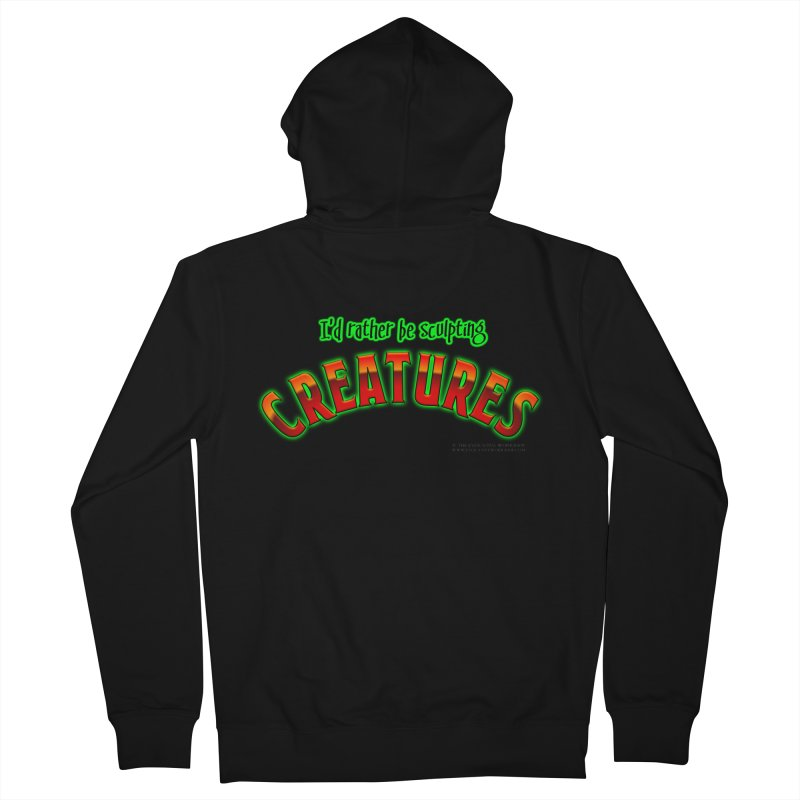 I'd rather be sculpting creatures Men's French Terry Zip-Up Hoody by The Evocative Workshop's SFX Art Studio Shop