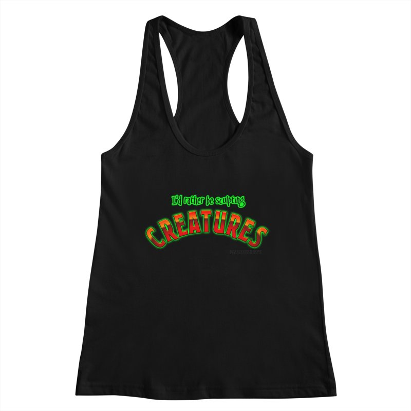 I'd rather be sculpting creatures Women's Tank by The Evocative Workshop's SFX Art Studio Shop