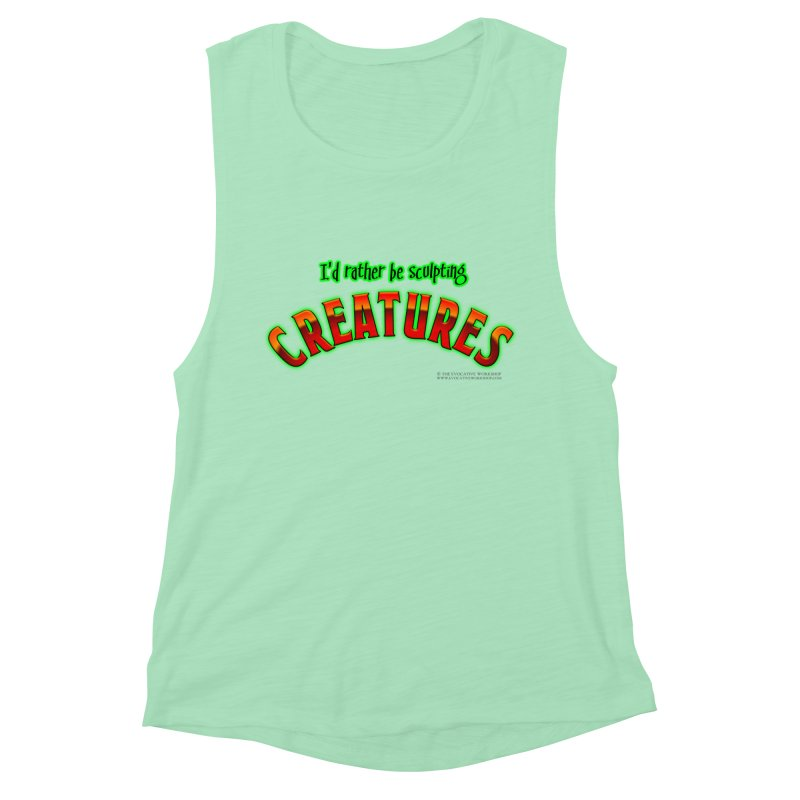 I'd rather be sculpting creatures Women's Muscle Tank by The Evocative Workshop's SFX Art Studio Shop