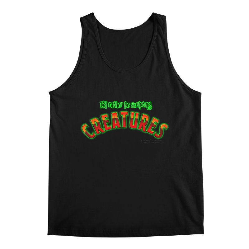 I'd rather be sculpting creatures Men's Regular Tank by The Evocative Workshop's SFX Art Studio Shop
