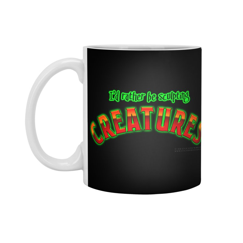 I'd rather be sculpting creatures Accessories Standard Mug by The Evocative Workshop's SFX Art Studio Shop