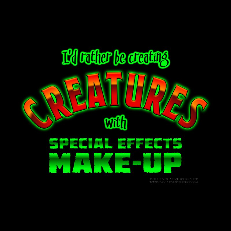 I'd rather be creating creatures with SFX make-up Men's V-Neck by The Evocative Workshop's SFX Art Studio Shop
