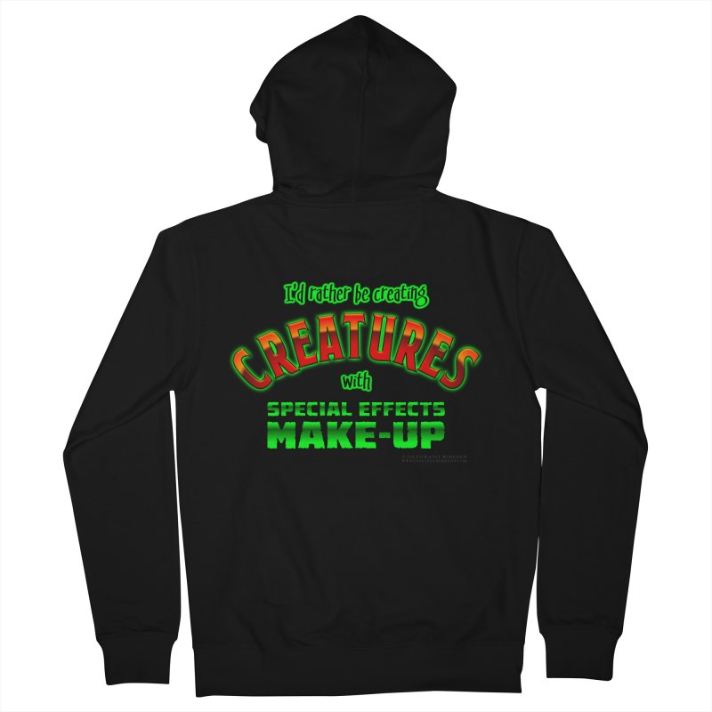 I'd rather be creating creatures with SFX make-up Men's Zip-Up Hoody by The Evocative Workshop's SFX Art Studio Shop