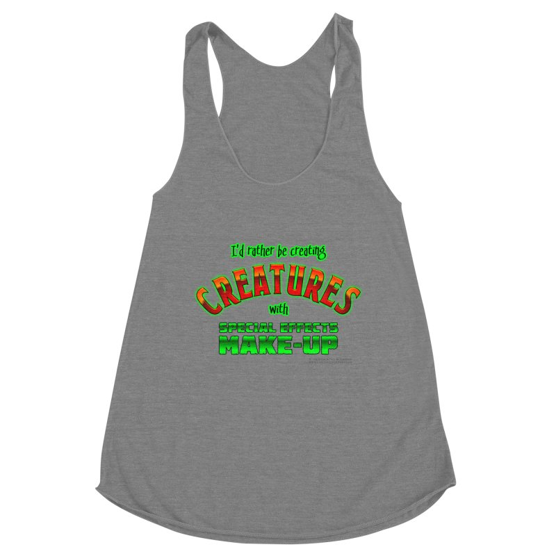 I'd rather be creating creatures with SFX make-up Women's Tank by The Evocative Workshop's SFX Art Studio Shop