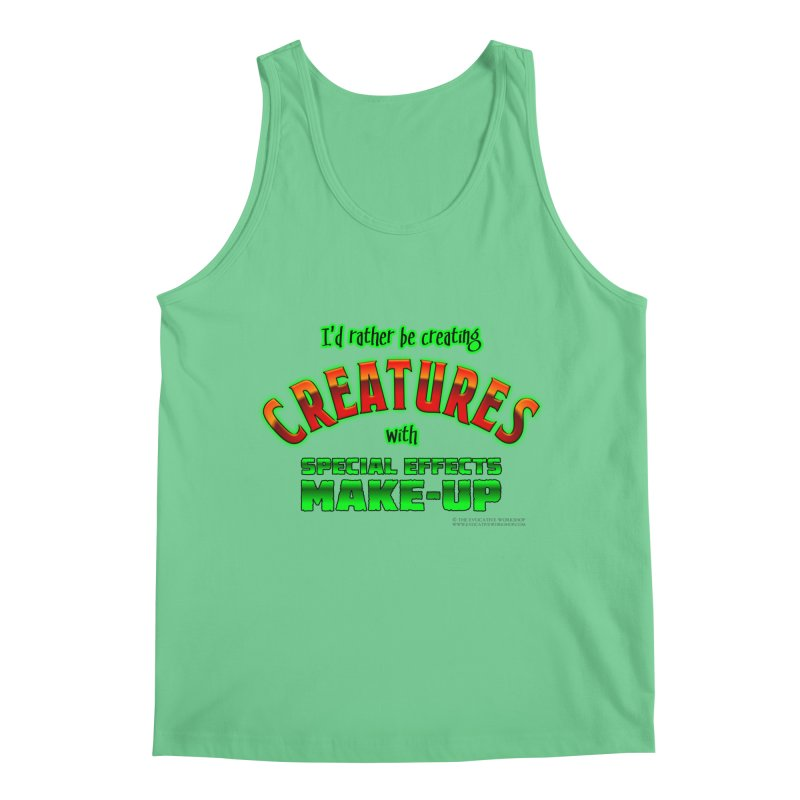 I'd rather be creating creatures with SFX make-up Men's Tank by The Evocative Workshop's SFX Art Studio Shop