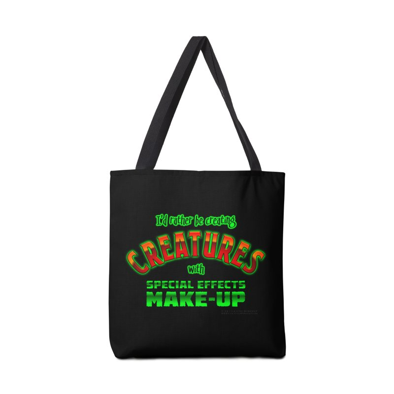 I'd rather be creating creatures with SFX make-up Accessories Tote Bag Bag by The Evocative Workshop's SFX Art Studio Shop