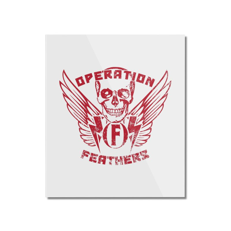 Operation Feathers Logo - Distressed Blood Red Home Mounted Acrylic Print by The Evocative Workshop's SFX Art Studio Shop
