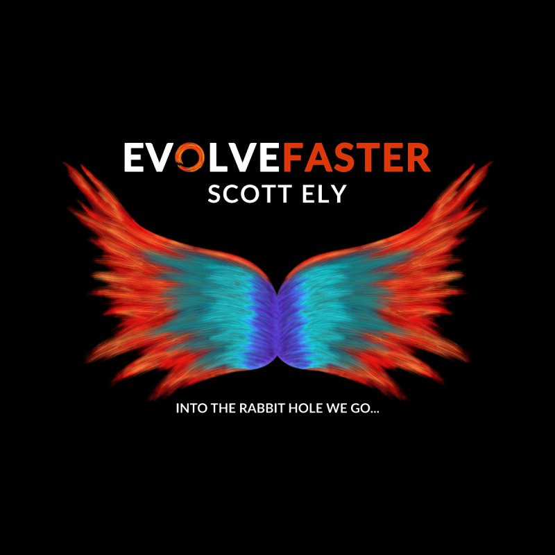 Evolve Faster Podcast by Evolve Faster with Scott Ely