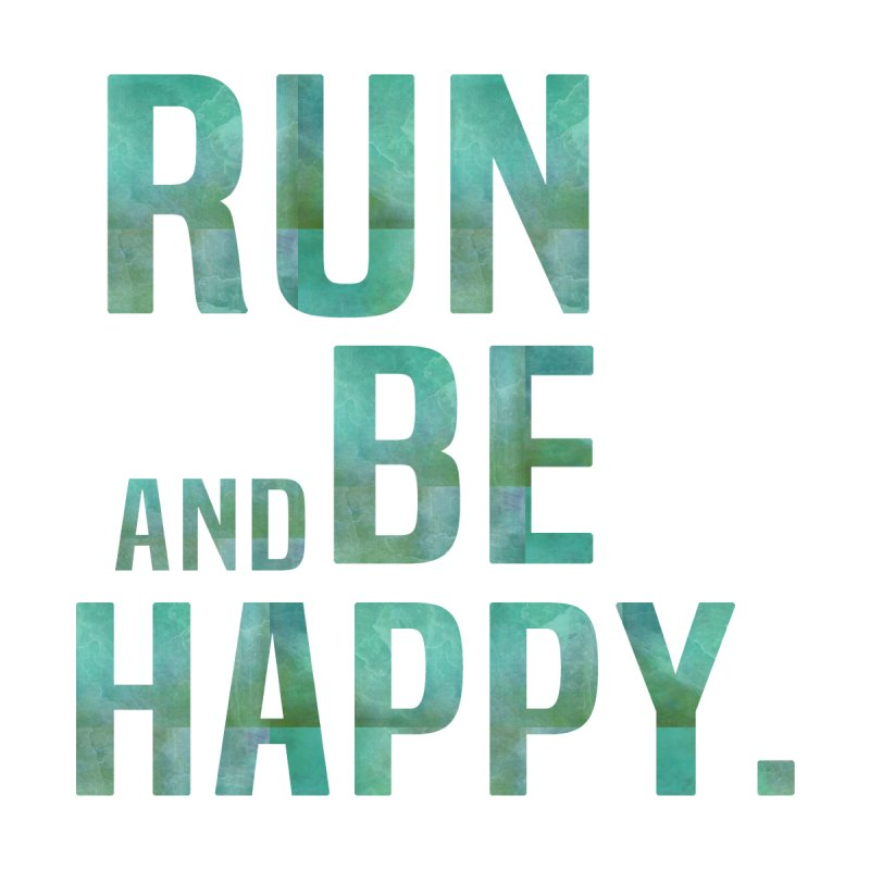 Evolvingfit run and be happy mens t shirt run and be happy mens t shirt by offerss artist shop publicscrutiny Choice Image