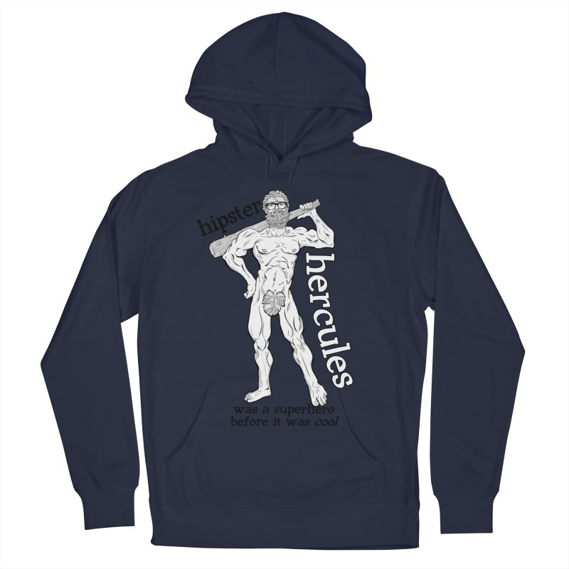 Hipster Hercules Men's Pullover Hoody by ExistentialEgg's Menagerie of Wearable Junk