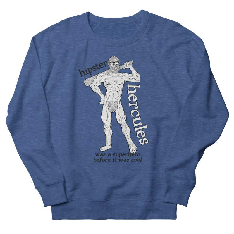 Hipster Hercules Men's French Terry Sweatshirt by ExistentialEgg's Menagerie of Wearable Junk