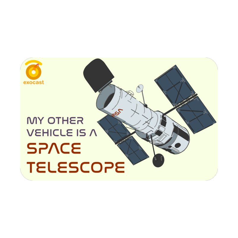 """""""My other vehicle is..."""" Hubble sticker Accessories Sticker by exocast the exoplanet podcast store"""