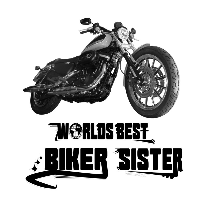WORLDS BEST BIKER SISTER by ExploreDaily's Artist Shop