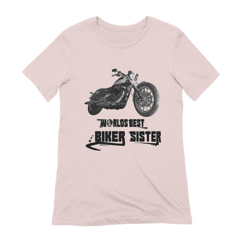 WORLDS BEST BIKER SISTER Women's Extra Soft T-Shirt by ExploreDaily's Artist Shop