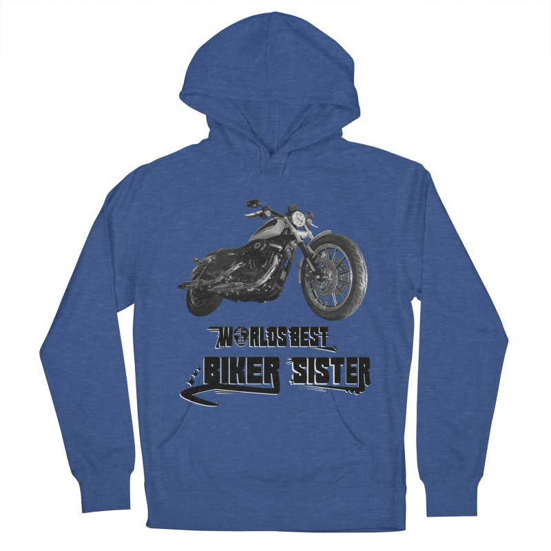 WORLDS BEST BIKER SISTER Women's French Terry Pullover Hoody by ExploreDaily's Artist Shop