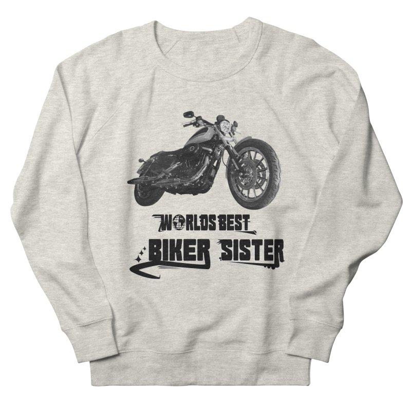 WORLDS BEST BIKER SISTER Women's French Terry Sweatshirt by ExploreDaily's Artist Shop
