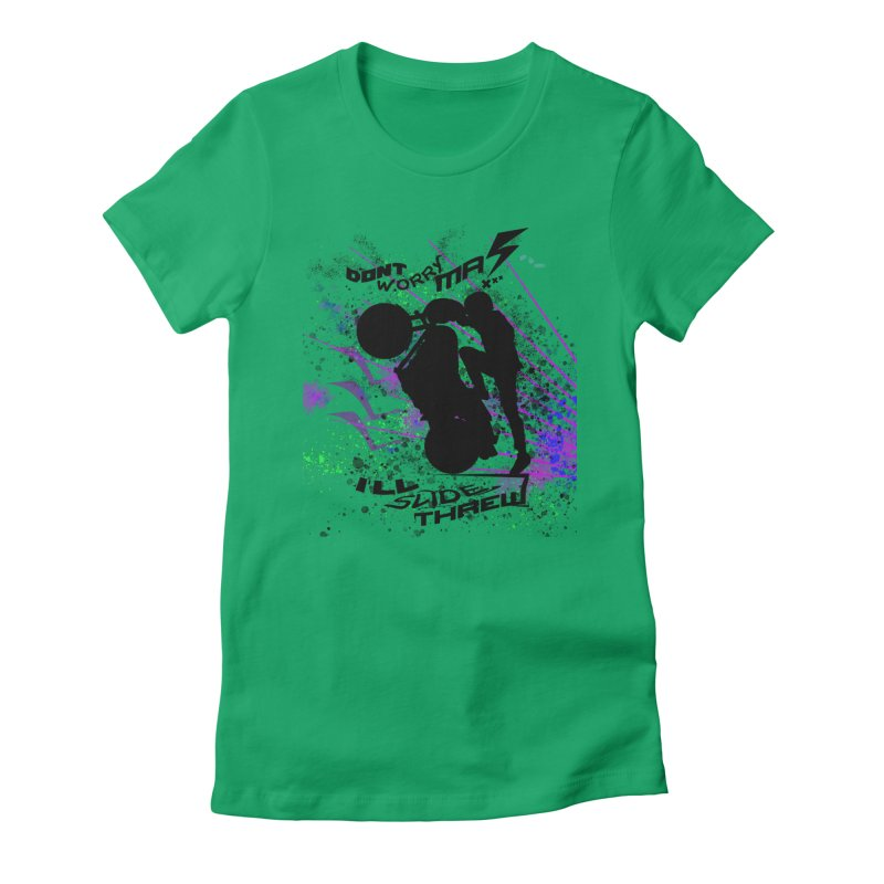 DONT WORRY MA I'LL SLIDE THREW Women's Fitted T-Shirt by ExploreDaily's Artist Shop
