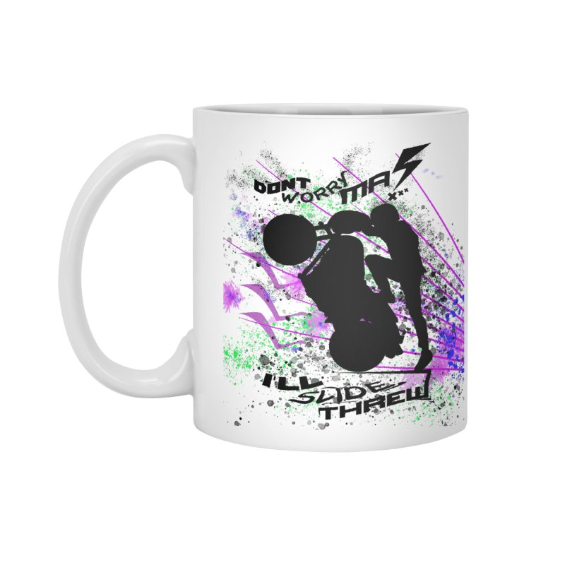 DONT WORRY MA I'LL SLIDE THREW Accessories Standard Mug by ExploreDaily's Artist Shop