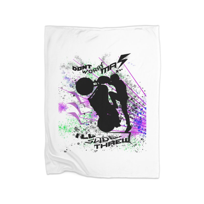 DONT WORRY MA I'LL SLIDE THREW Home Fleece Blanket Blanket by ExploreDaily's Artist Shop