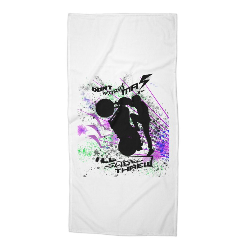 DONT WORRY MA I'LL SLIDE THREW Accessories Beach Towel by ExploreDaily's Artist Shop