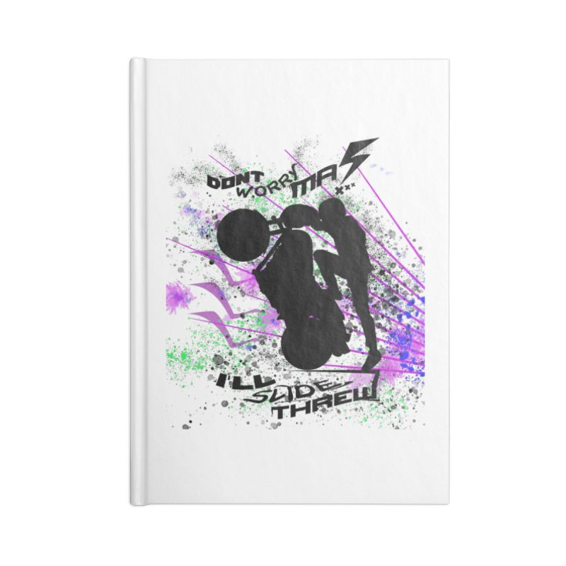 DONT WORRY MA I'LL SLIDE THREW Accessories Lined Journal Notebook by ExploreDaily's Artist Shop