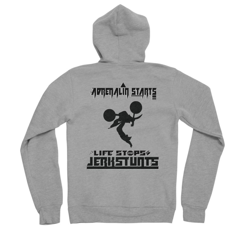 ADRENALIN STARTS LIFE STOPS JERKSTUNTS Women's Zip-Up Hoody by ExploreDaily's Artist Shop