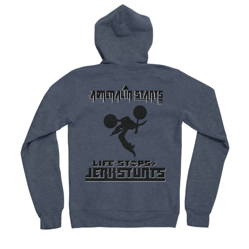 ADRENALIN STARTS LIFE STOPS JERKSTUNTS Women's Sponge Fleece Zip-Up Hoody by ExploreDaily's Artist Shop