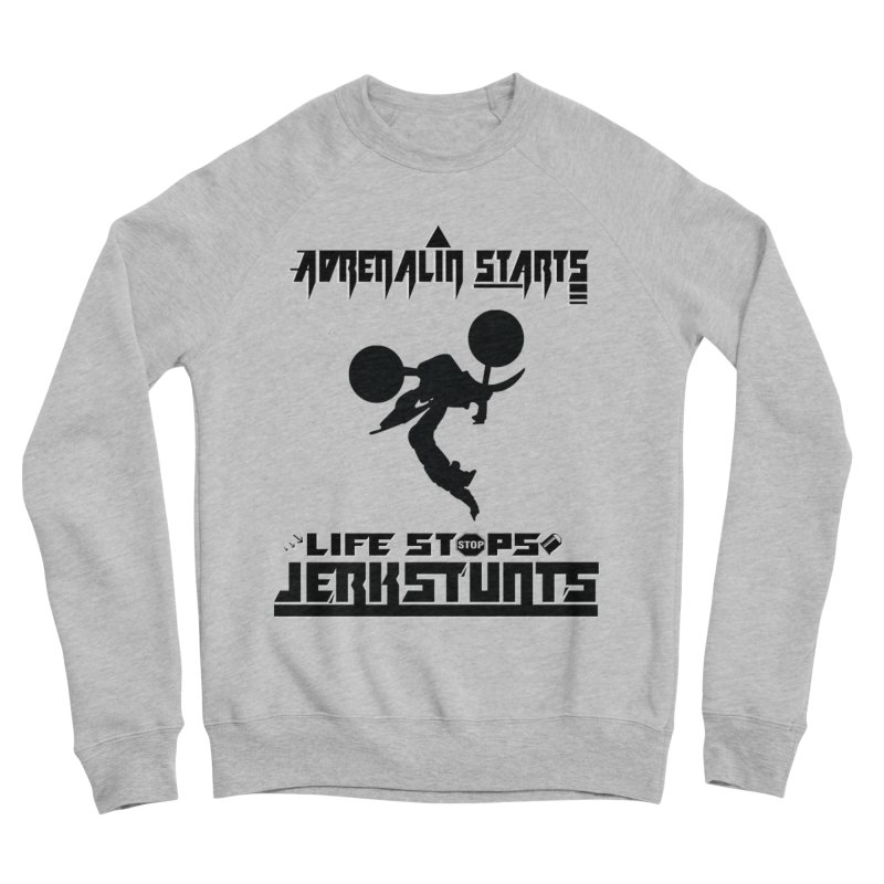 ADRENALIN STARTS LIFE STOPS JERKSTUNTS Women's Sponge Fleece Sweatshirt by ExploreDaily's Artist Shop