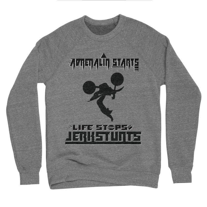 ADRENALIN STARTS LIFE STOPS JERKSTUNTS Women's Sponge Fleece Sweatshirt by ExploreDaily's Artist Shop