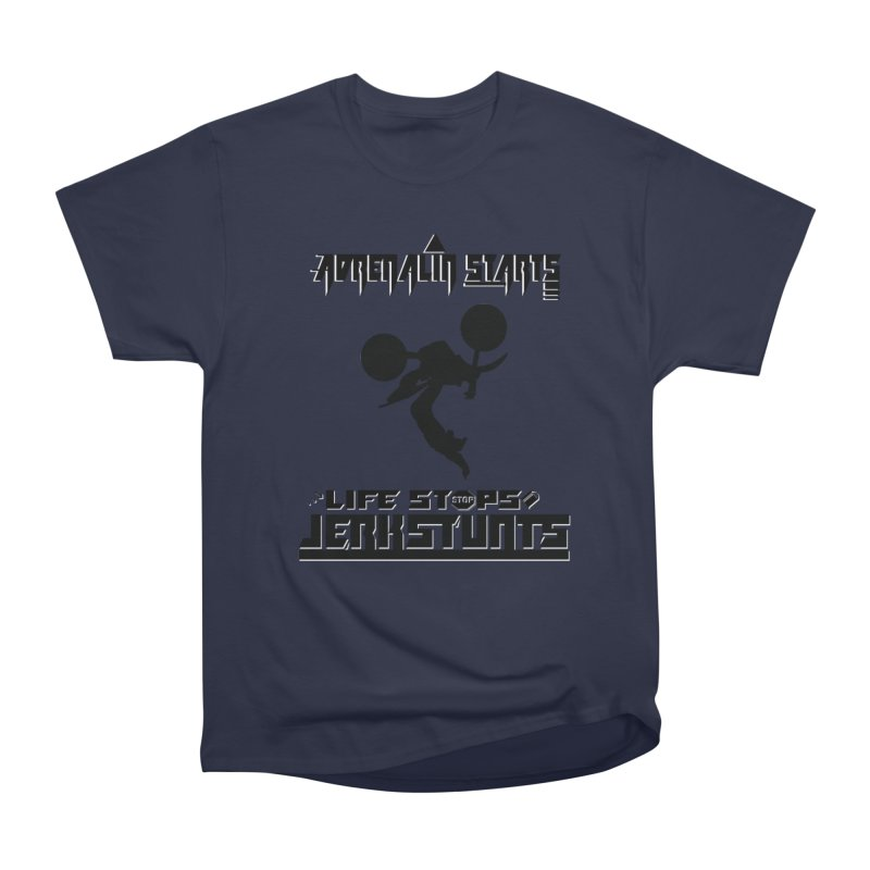 ADRENALIN STARTS LIFE STOPS JERKSTUNTS Women's T-Shirt by ExploreDaily's Artist Shop