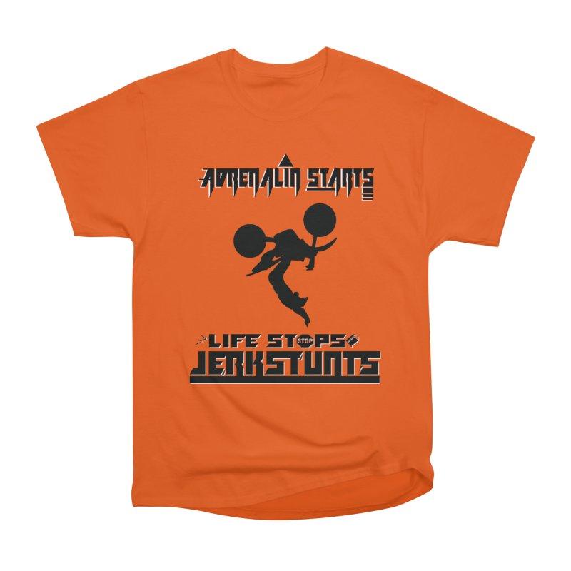 ADRENALIN STARTS LIFE STOPS JERKSTUNTS Women's Heavyweight Unisex T-Shirt by ExploreDaily's Artist Shop