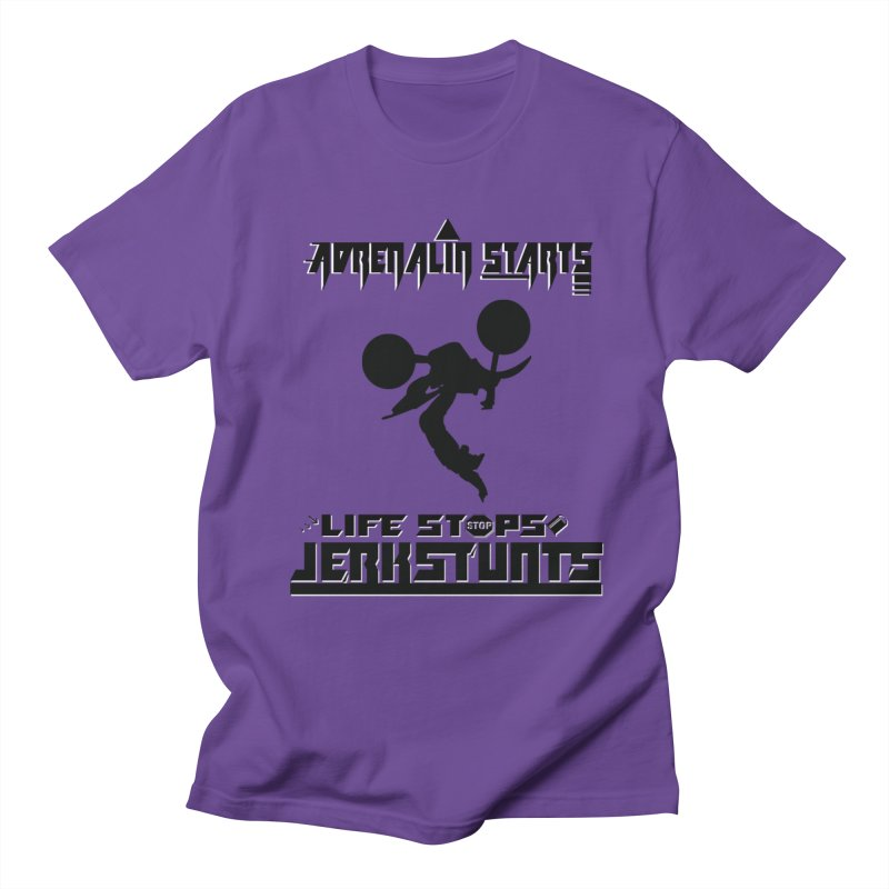 ADRENALIN STARTS LIFE STOPS JERKSTUNTS Women's Regular Unisex T-Shirt by ExploreDaily's Artist Shop
