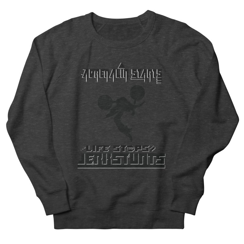 ADRENALIN STARTS LIFE STOPS JERKSTUNTS Women's French Terry Sweatshirt by ExploreDaily's Artist Shop