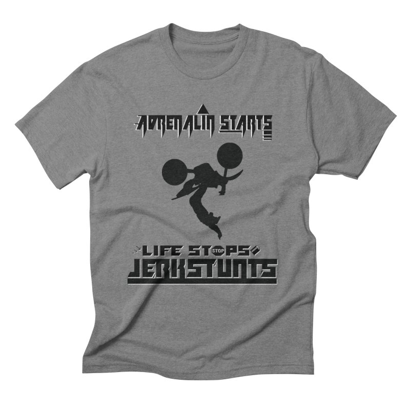ADRENALIN STARTS LIFE STOPS JERKSTUNTS Men's Triblend T-Shirt by ExploreDaily's Artist Shop