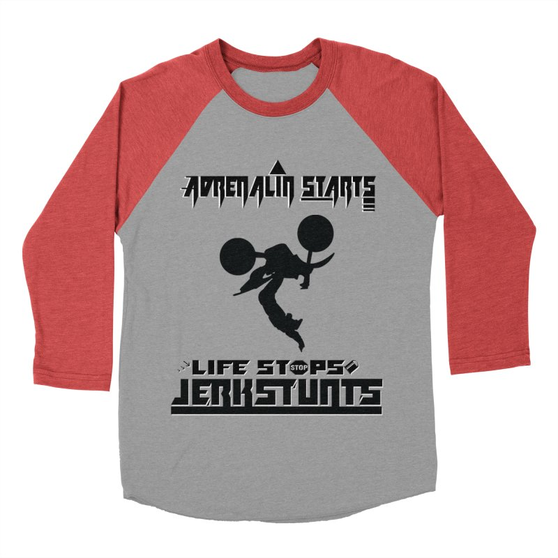ADRENALIN STARTS LIFE STOPS JERKSTUNTS Women's Baseball Triblend Longsleeve T-Shirt by ExploreDaily's Artist Shop