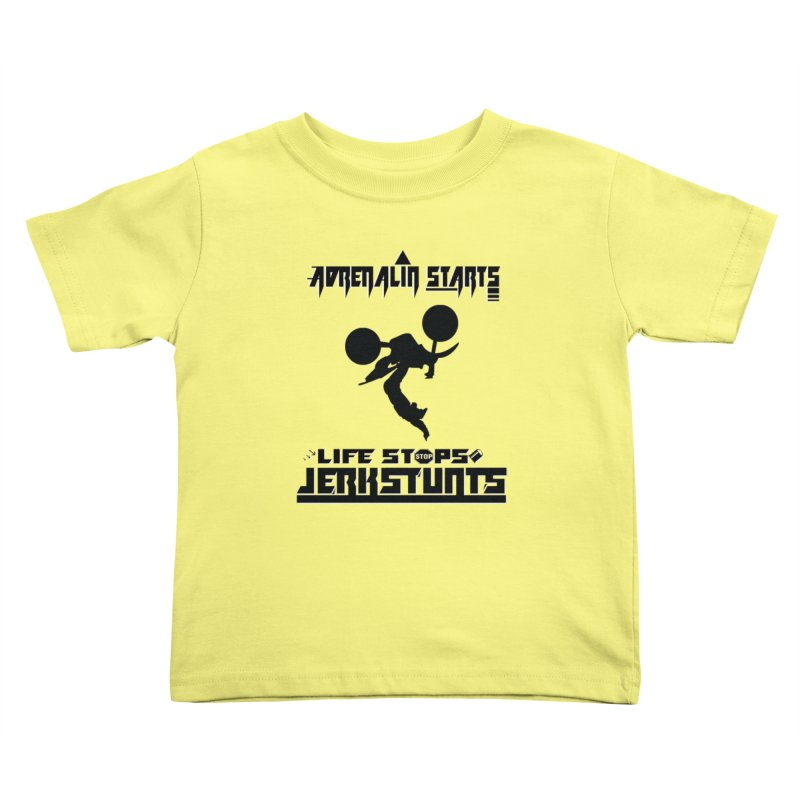 ADRENALIN STARTS LIFE STOPS JERKSTUNTS Kids Toddler T-Shirt by ExploreDaily's Artist Shop