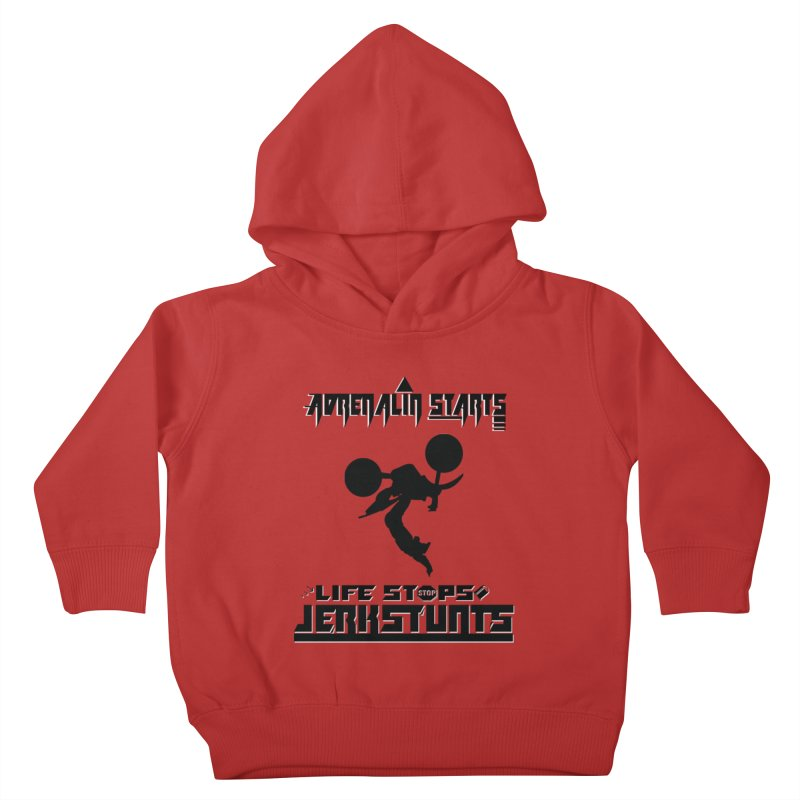 ADRENALIN STARTS LIFE STOPS JERKSTUNTS Kids Toddler Pullover Hoody by ExploreDaily's Artist Shop
