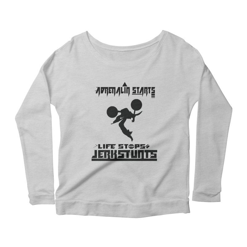 ADRENALIN STARTS LIFE STOPS JERKSTUNTS Women's Scoop Neck Longsleeve T-Shirt by ExploreDaily's Artist Shop