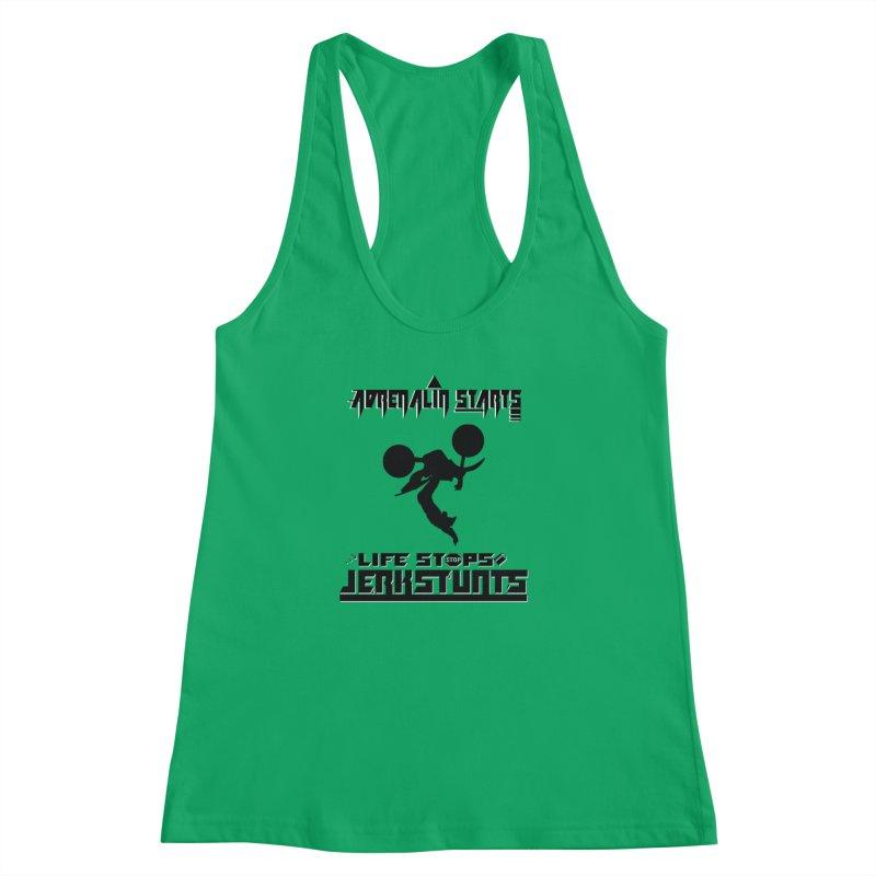 ADRENALIN STARTS LIFE STOPS JERKSTUNTS Women's Racerback Tank by ExploreDaily's Artist Shop