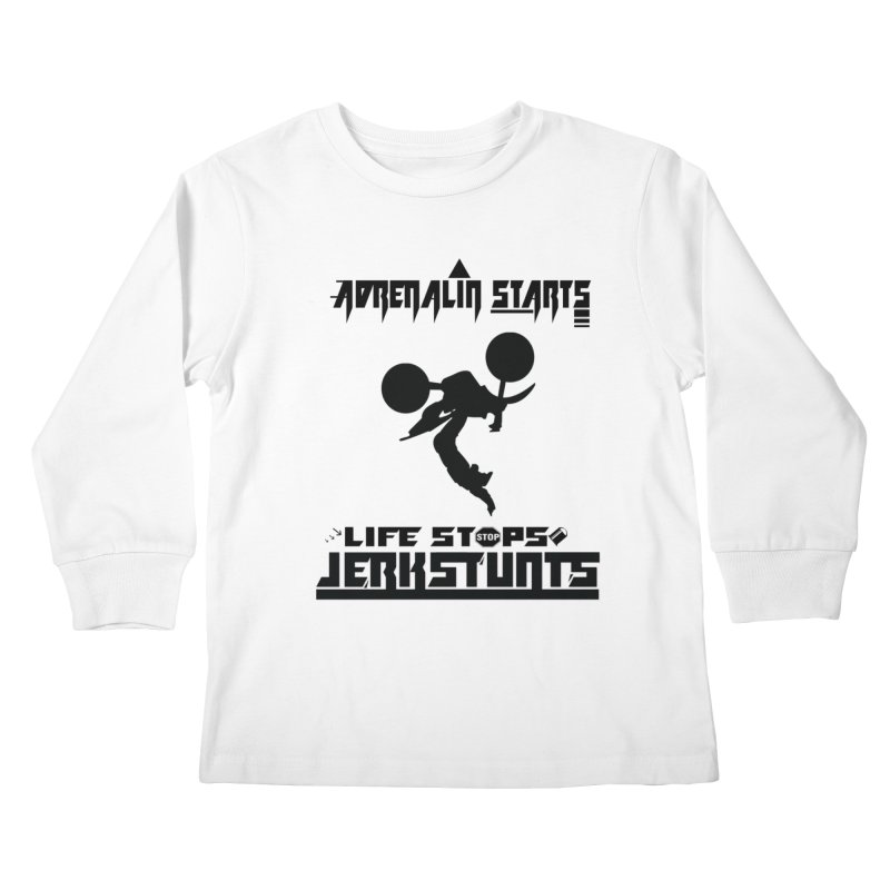 ADRENALIN STARTS LIFE STOPS JERKSTUNTS Kids Longsleeve T-Shirt by ExploreDaily's Artist Shop