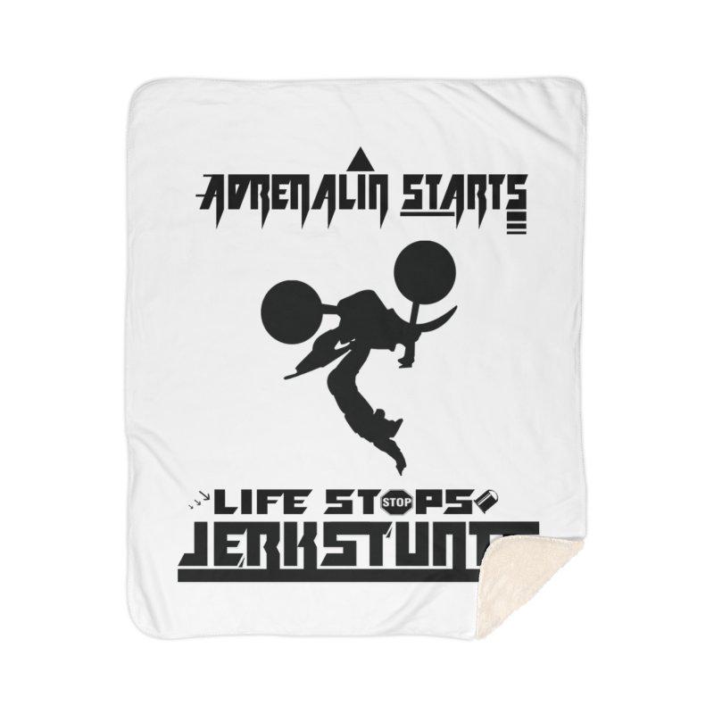 ADRENALIN STARTS LIFE STOPS JERKSTUNTS Home Sherpa Blanket Blanket by ExploreDaily's Artist Shop