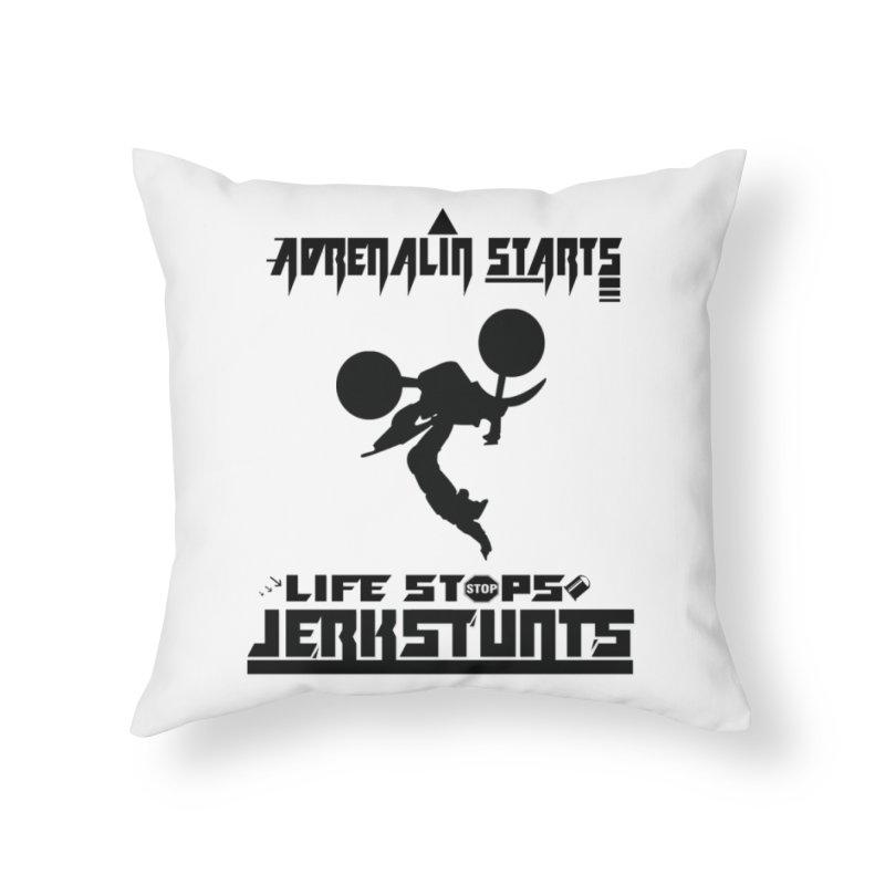 ADRENALIN STARTS LIFE STOPS JERKSTUNTS Home Throw Pillow by ExploreDaily's Artist Shop