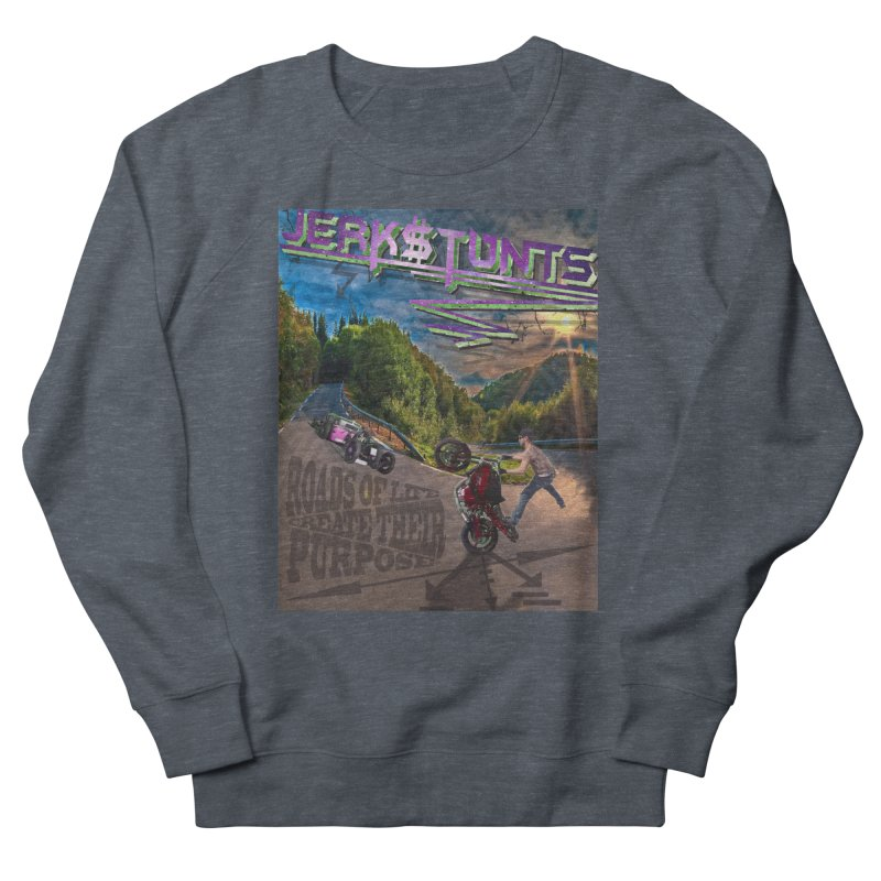 ROADS OF LIFE JERKSTUNTS Women's French Terry Sweatshirt by ExploreDaily's Artist Shop