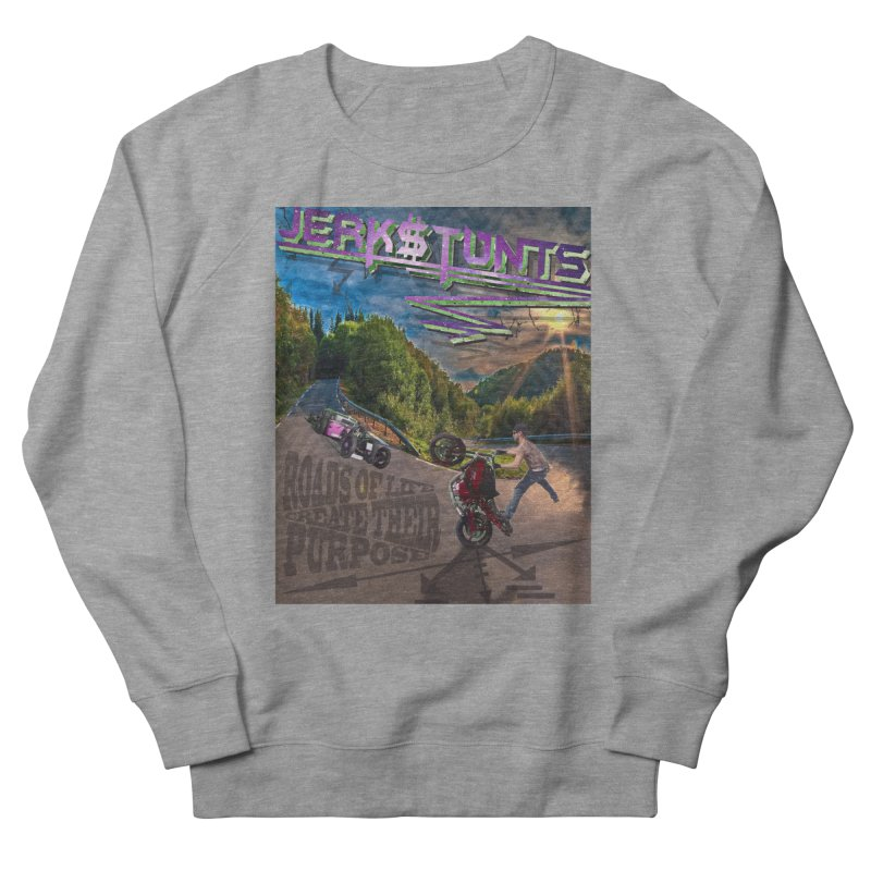 ROADS OF LIFE JERKSTUNTS Women's French Terry Sweatshirt by ExploreDaily's Artist Shop